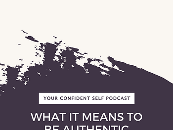 What it Means to Be Authentic, It's Not Just Being Honest