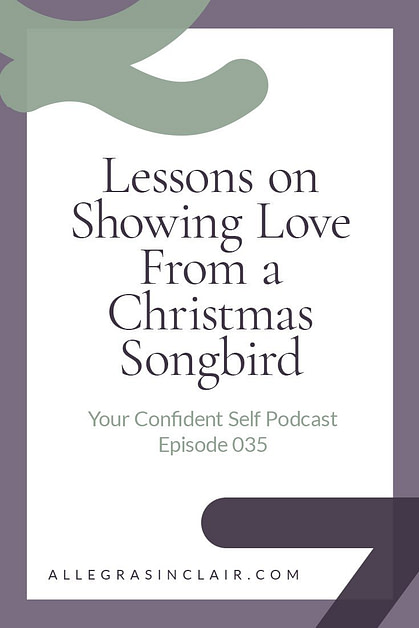 Lessons on Showing Love from a Christmas Songbird