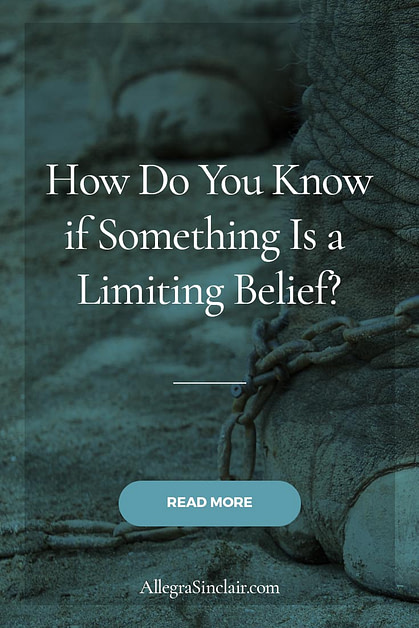 How Do You Know if Something Is a Limiting Belief?