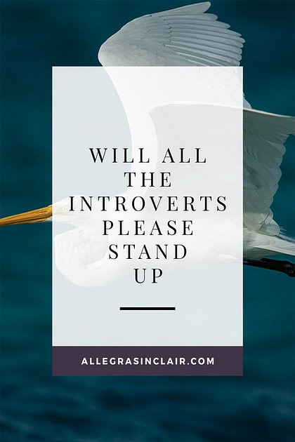 Will All The Introverts Please Stand Up?