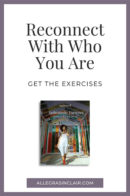 Reconnect with who you are authencity exercises