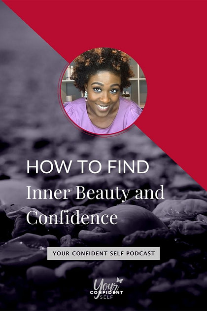 How to Find Your Inner Beauty and Confidence