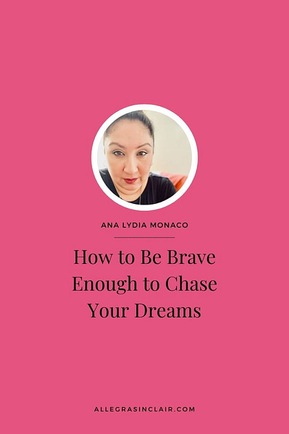 Ana Lydia Monaco on how to chase your dream